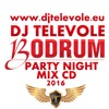 DJ TELEVOLE - Bodrum Party Night 2016