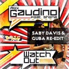 Alex Gaudino - Watch Out'2016(Saby Davis & Guba Re - Edit)