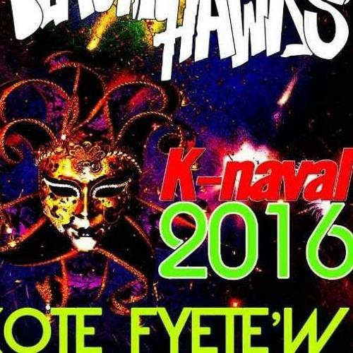 Black Hawks - Kote Fyète'w Kanaval 2016