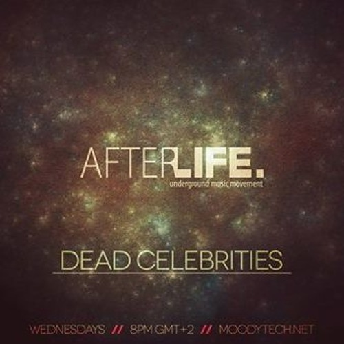 Dead Celebrities Moody Tech Mix 18:10:15