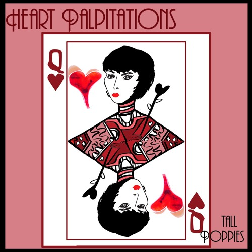 Heart Palpitations by Tall Poppies