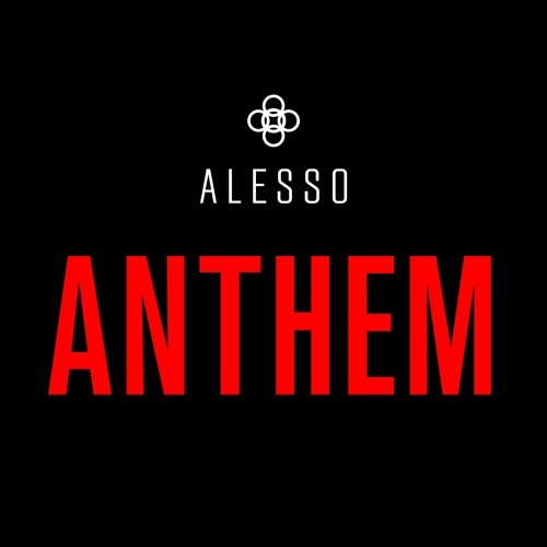 Alesso - Anthem (Original Mix)