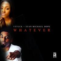 Whatever - Vstuck & Sean Michael