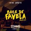 Mc João - Baile de Favela Versão Rio - Dennis Remix