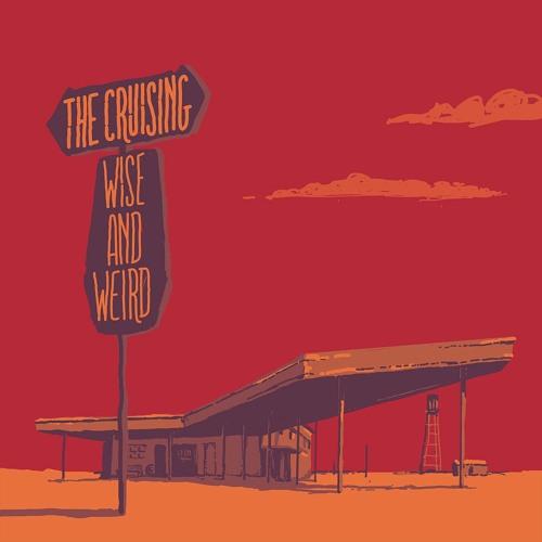 The Cruising - Wise And Weird original
