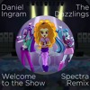 Daniel Ingram - Welcome to the Show (Spectra Remix)