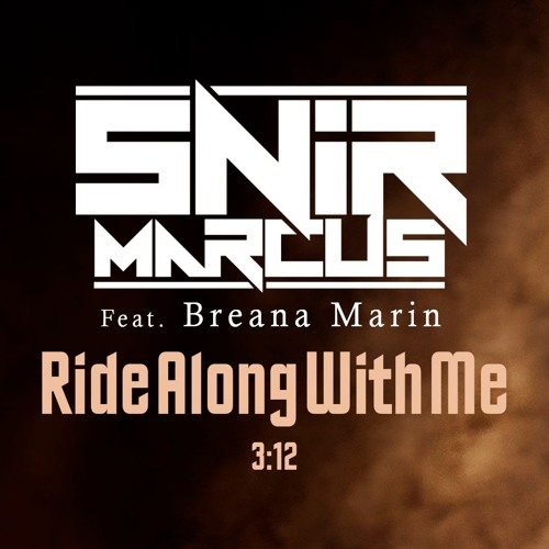 Snir Marcus Feat. Breana Marin - Ride Along With Me (Extended Mix)