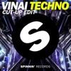 VINAI - Techno (Cut-Up Edit) FREE DOWNLOAD