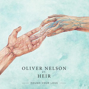 Found Your Love (Arthur Younger Remix) by Oliver Nelson Ft. Heir