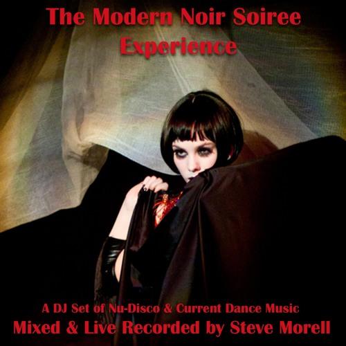 Modern Noir Soiree DJ Set Steve Morell