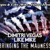 Dimitri Vegas & Like Mike - Bringing The Madness 3.0 Intro (Jeanra Bootleg) - The Download Is Free