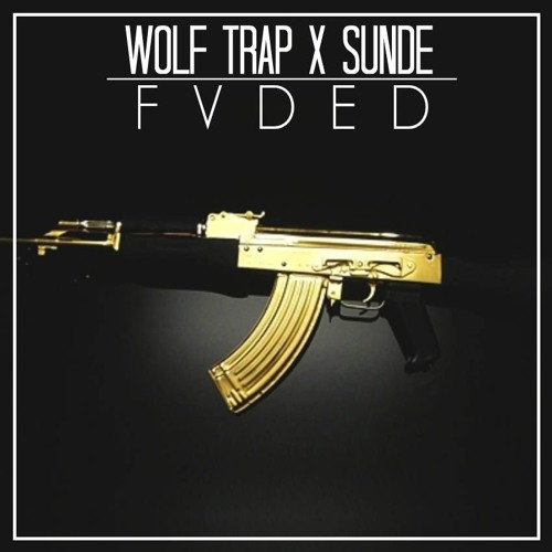 Wolf Trap X Sunde - FVDED (Original Mix)