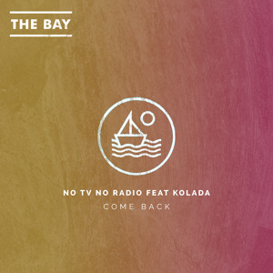 Come Back ft. Kolada by No Tv No Radio