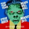 Heads Will Roll (Steve Reece 2K15 Reboot)