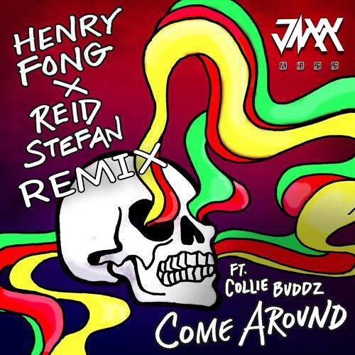 Henry Fong x Reid Stefan - Come Around Ft. Collie Buddz (JAXX Remix)