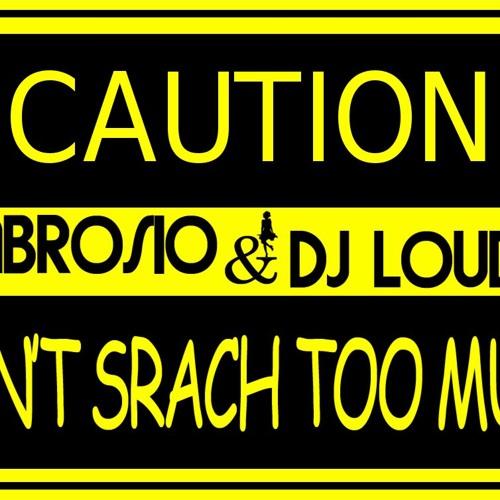 Ambrosio & Dj Loud K - Don't Srach Too Much (Original mix) OFFICIAL TEASER!