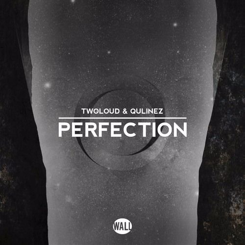 twoloud & Qulinez - Perfection (DoM!niC Bootleg)