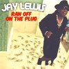 Jay Lewis X Ran Off On Da Plug