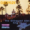The Entrapped Alien King of Hotel California (Original Song By The Eagles)