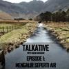 TALKATIVE Episode 1 - Mengalir Seperti Air.