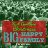 Not Another Christ-mess: Big Happy Family (December 20, 2015)