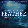 Feather (Mostafa Emgiem & Roses Are Blue) with Lyrics/DL