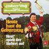 Hubert - Wolf - Und - Seine - Original - Bohmerlander - Musikanten - Heute - Hast - Du - Geburtstag