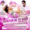 Hawaon Ne Yeh Kaha - Dj Aakash (Bardoli) & Dj Rock (Olpad)