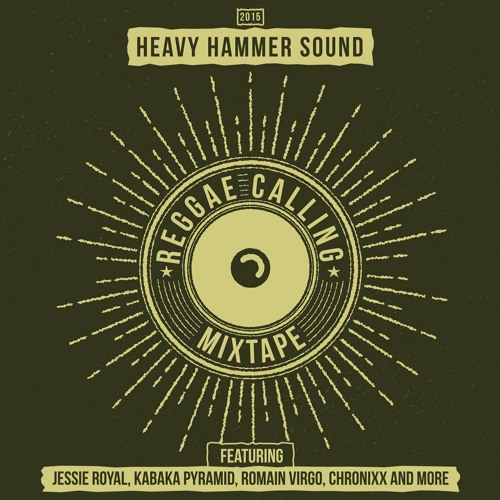 HEAVY HAMMER SOUND - REGGAE CALLING - MIXTAPE [FREE DOWNLOAD]