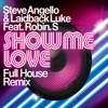 Steve Angello & Laidback Luke Feat. Robin S - Show Me Love (Full House Remix) [FREE DOWNLOAD]