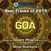 Mesibatube's Best tracks Of 2015 - GOA Trance mixed by Desert Phoenix & Shiva Shankara
