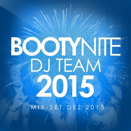 BOOTYNITE Mix 2015
