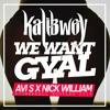 KALIBWOY - WE WANT GYAL (NICK WILLIAM X AVI S MOOMBAHALL BOOTLEG 2016)   NEW YEAR GIFT