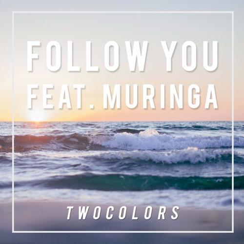 twocolors - Follow You (Original Mix)