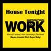 House Tonight (Xavier Alvarado Work Super Botty) FREE DOWNLOAD !!!