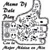 Mix Memodj Daleplay Huichol Musical Pro