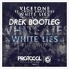 Vicetone Ft. Chloe Angelides - White Lies ( Drek Bootleg )