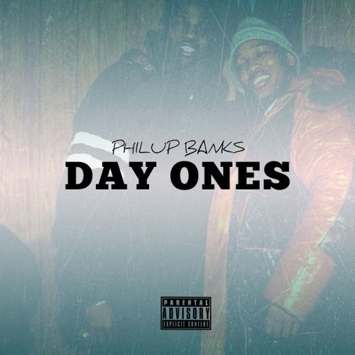 Day Ones (Produced By Philup Banks)