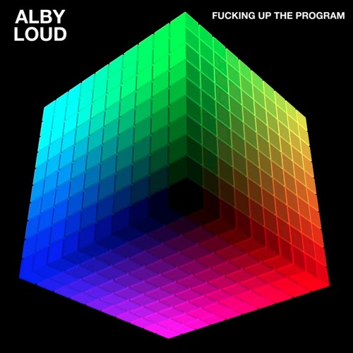 Alby Loud - Fucking Up The Program (Original Mix)