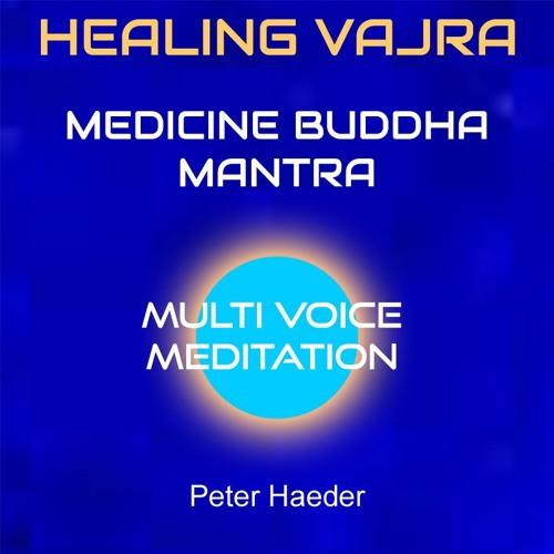 Medicine Buddha Mantra (Multivoice) by Peter Haeder | Free