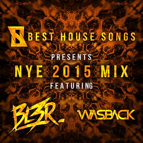 Best house songs presents nye 2015 mix featuring bl3r and for Popular house tracks