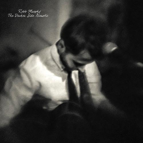 Robb Murphy - The Darker Side