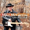 Mike McCarroll - Twanglish