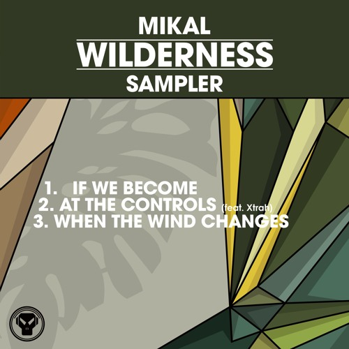 B1. Mikal - At The Controls (feat. Xtrah) (Wildnerness Sampler) OUT NOW