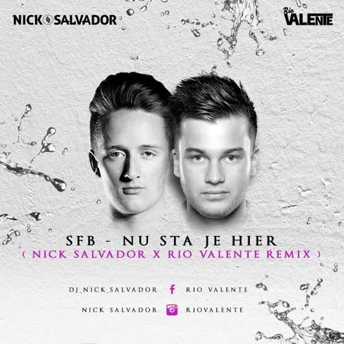 SFB - Nu Sta Je Hier (Nick Salvador & Rio Valente Remix)
