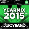 Daftar Lagu Yearmix 2015 vol. 2 (JuicyLand #132) mp3 (138.9 MB) on topalbums