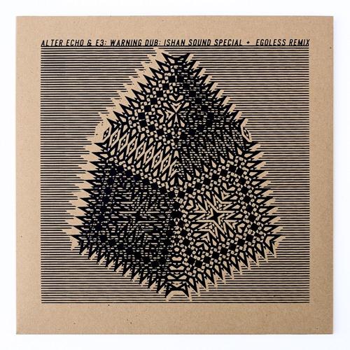 "Alter Echo & E3 ""Warning Dub"" Ishan Sound Special b/w Egoless Remix, Khaliphonic 06 10"" vinyl rip"