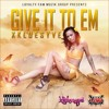 Give It To Em Prod By Js Beats Mp3