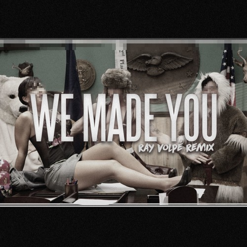 Eminem - We Made You (Ray Volpe Remix)