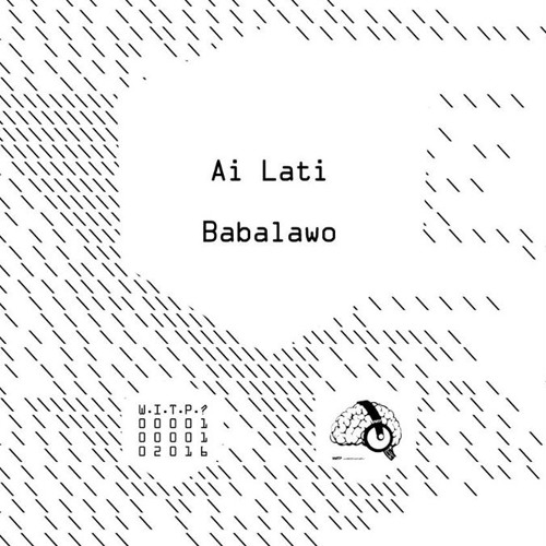 "AI LATI - BABALAWO  ( WITP? ""USE THE BRAIN VOL. #1 )"